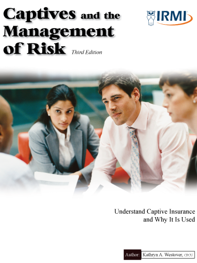 Captives and the Management of Risk - Print Edition