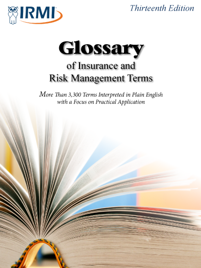 Glossary of Insurance and Risk Management Terms - Print Edition