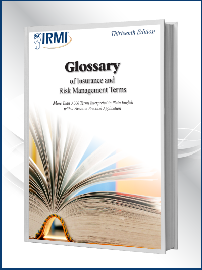 IRMI Glossary of Insurance and Risk Management Terms